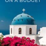 Santorini on a Budget - Travel Tips