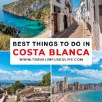 Best Things To Do in Costa Blanca, Spain